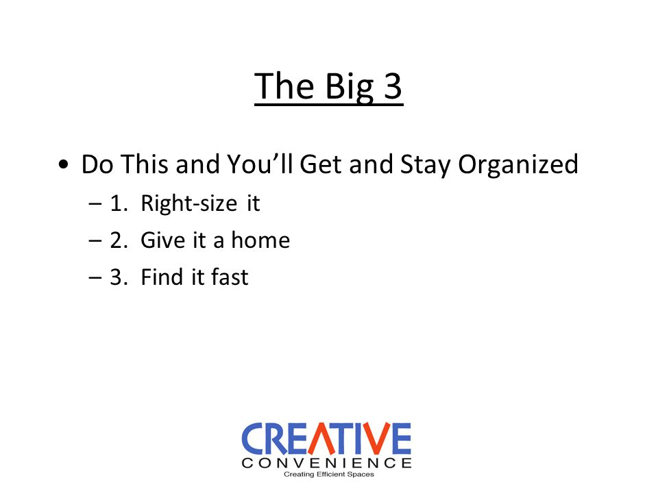 The Big 3 Do This and You'll Get and Stay Organized –1.