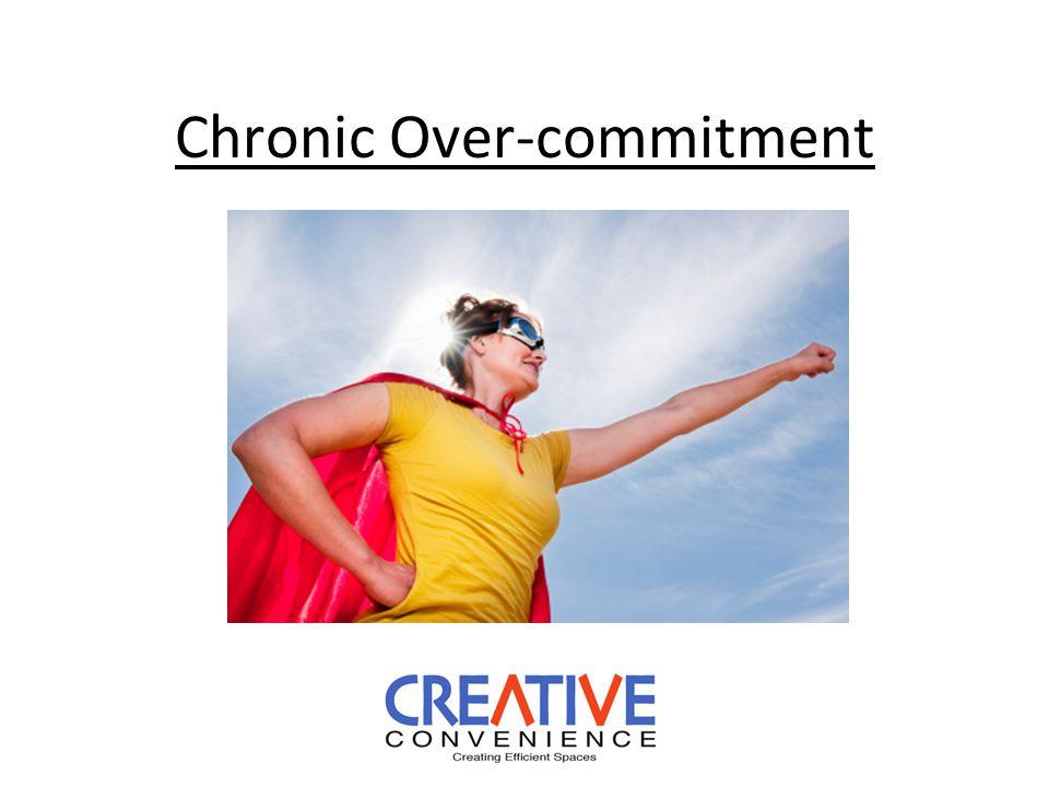 Chronic Over-commitment