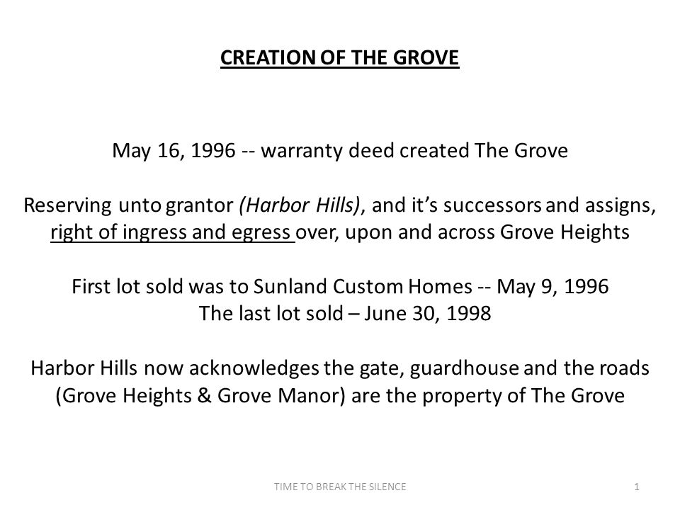 May 16, 1996 -- warranty deed created The Grove Reserving unto grantor (Harbor Hills), and it's successors and assigns, right of ingress and egress ov
