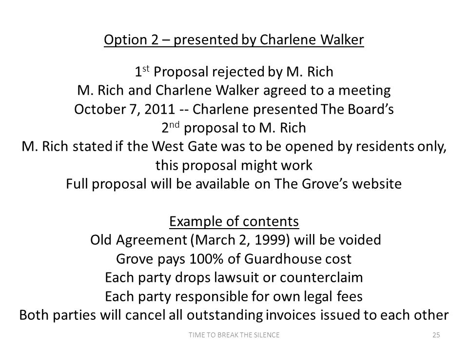 TIME TO BREAK THE SILENCE25 Option 2 – presented by Charlene Walker 1 st Proposal rejected by M. Rich M. Rich and Charlene Walker agreed to a meeting