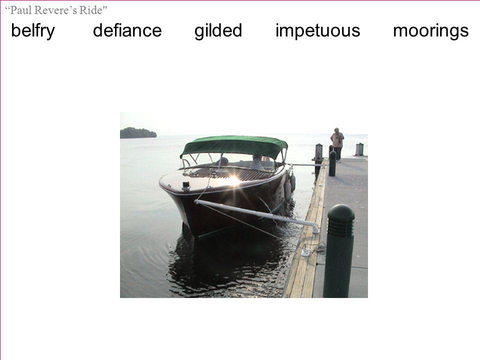 belfry defiance gilded impetuous moorings Paul Revere's Ride