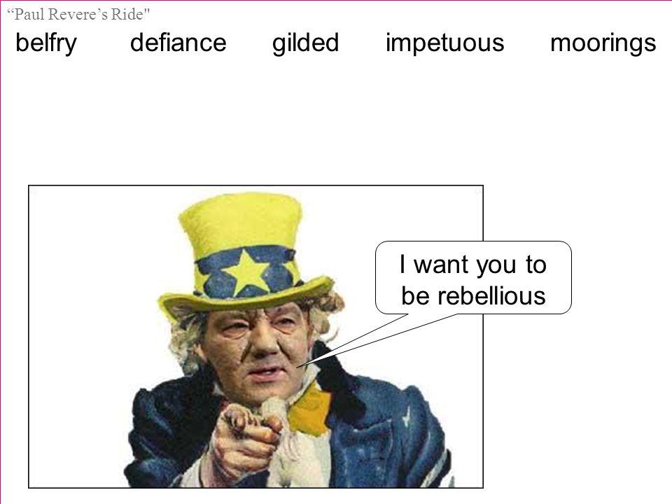 """belfry defiance gilded impetuous moorings """"Paul Revere's Ride"""