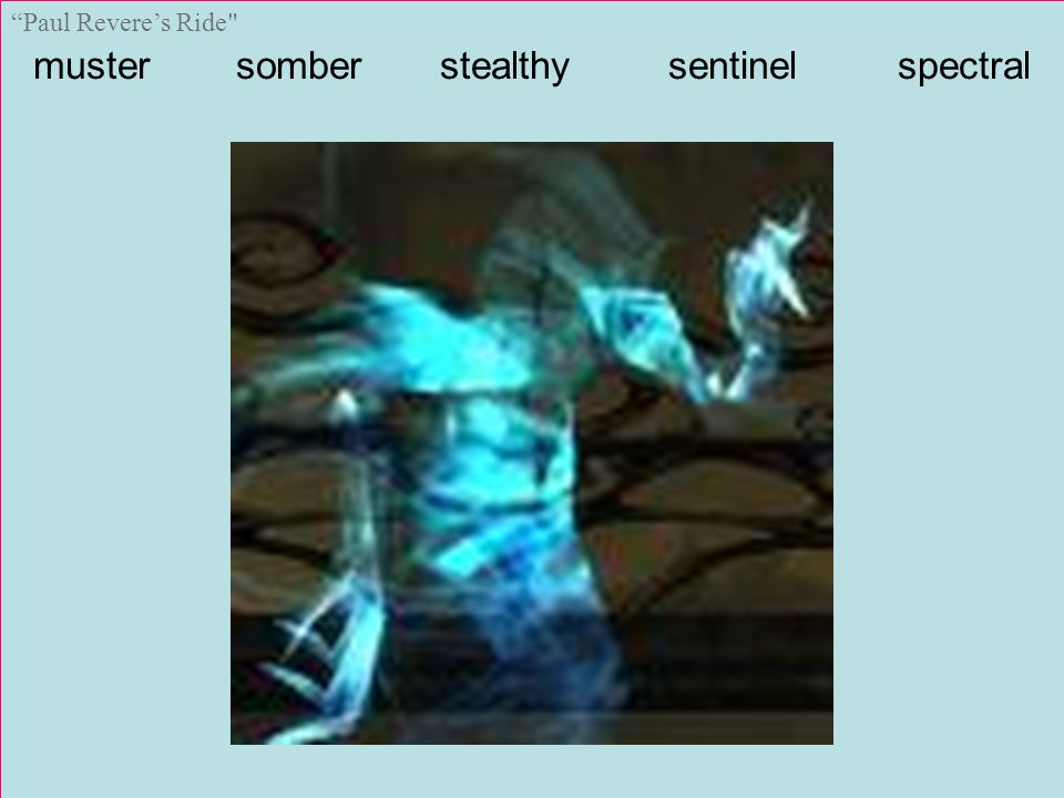 muster somber stealthy sentinel spectral Paul Revere's Ride
