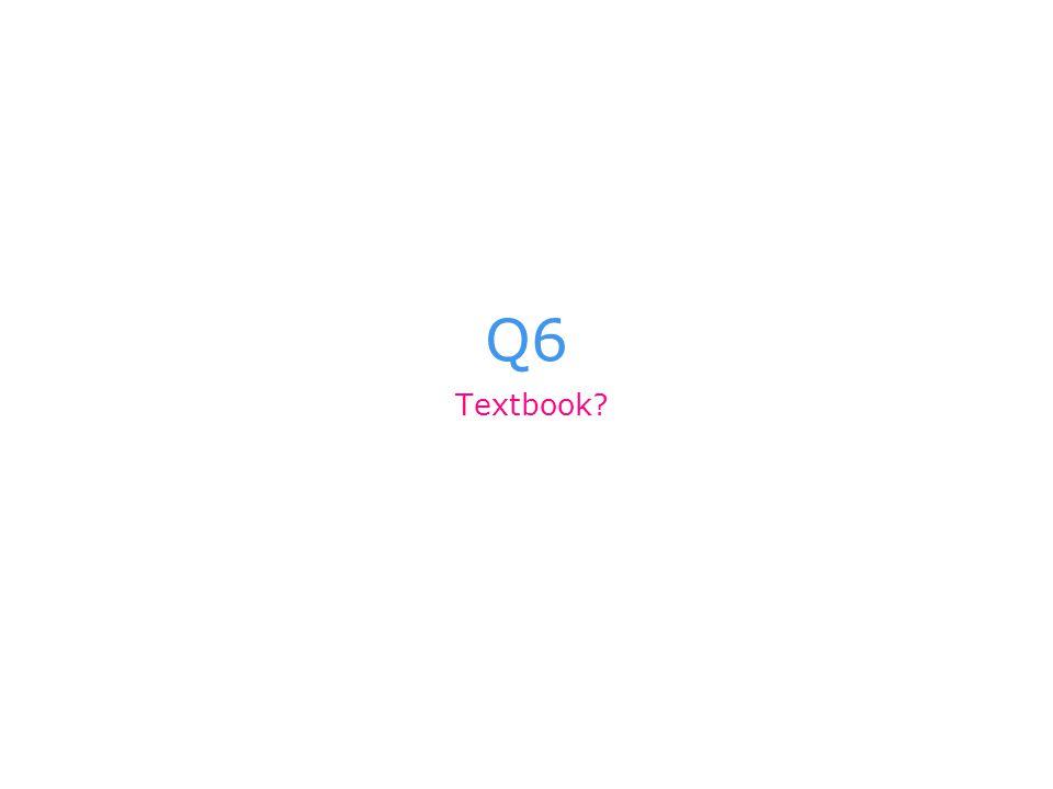 Q6 Textbook