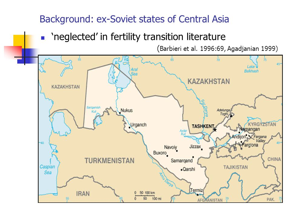 Background: ex-Soviet states of Central Asia 'neglected' in fertility transition literature ( Barbieri et al.