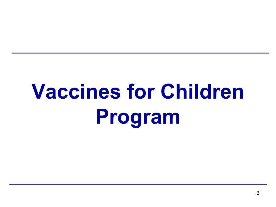 Vaccines for Children Program 3