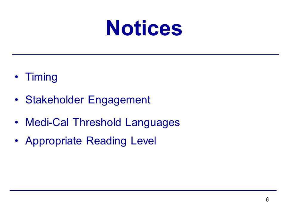 6 Timing Stakeholder Engagement Medi-Cal Threshold Languages Appropriate Reading Level