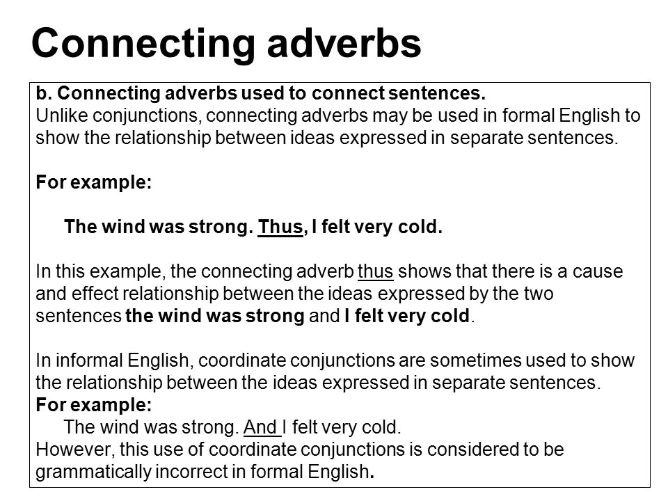 b.Connecting adverbs used to connect sentences.