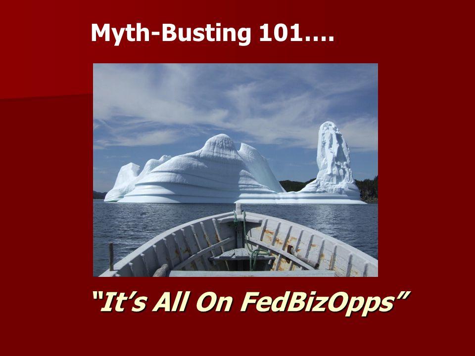 """It's All On FedBizOpps"" Myth-Busting 101…."
