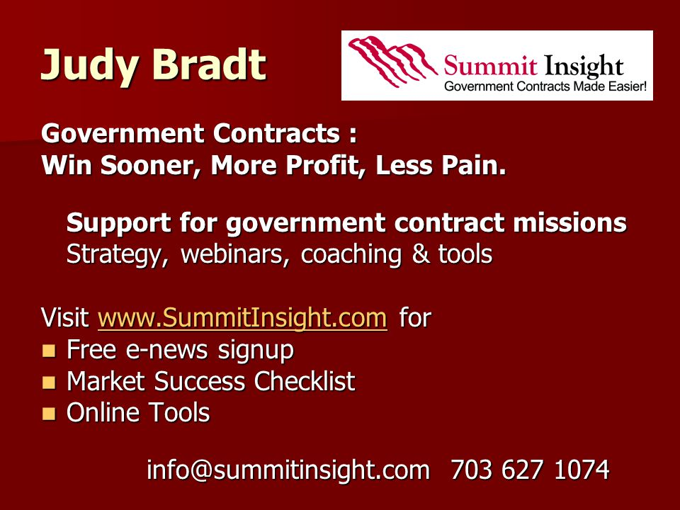 Judy Bradt Government Contracts : Win Sooner, More Profit, Less Pain. Support for government contract missions Strategy, webinars, coaching & tools Vi