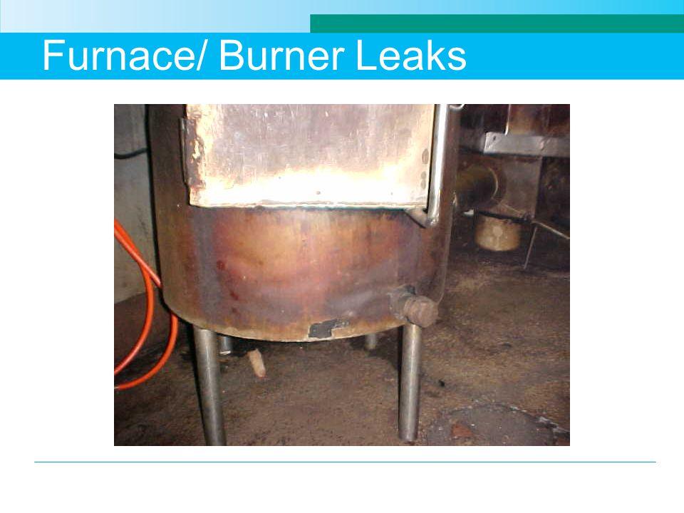 Furnace/ Burner Leaks