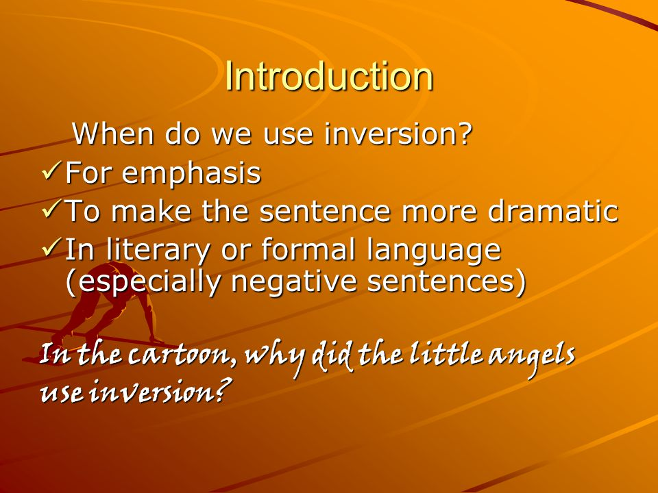 Introduction When do we use inversion. When do we use inversion.