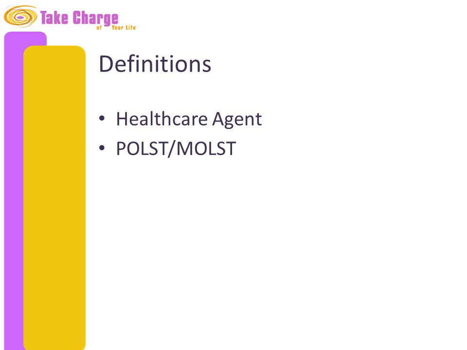 Definitions Healthcare Agent POLST/MOLST