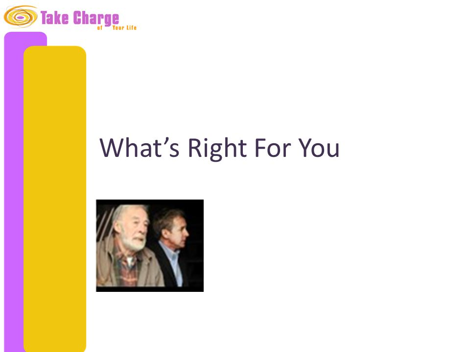 What's Right For You