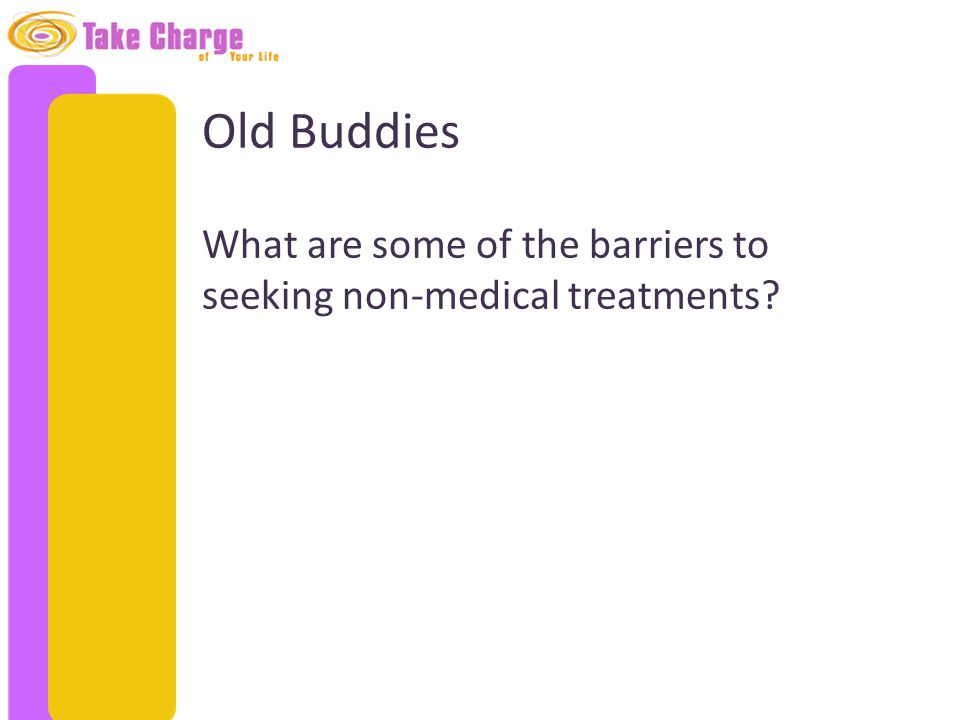 What are some of the barriers to seeking non-medical treatments?