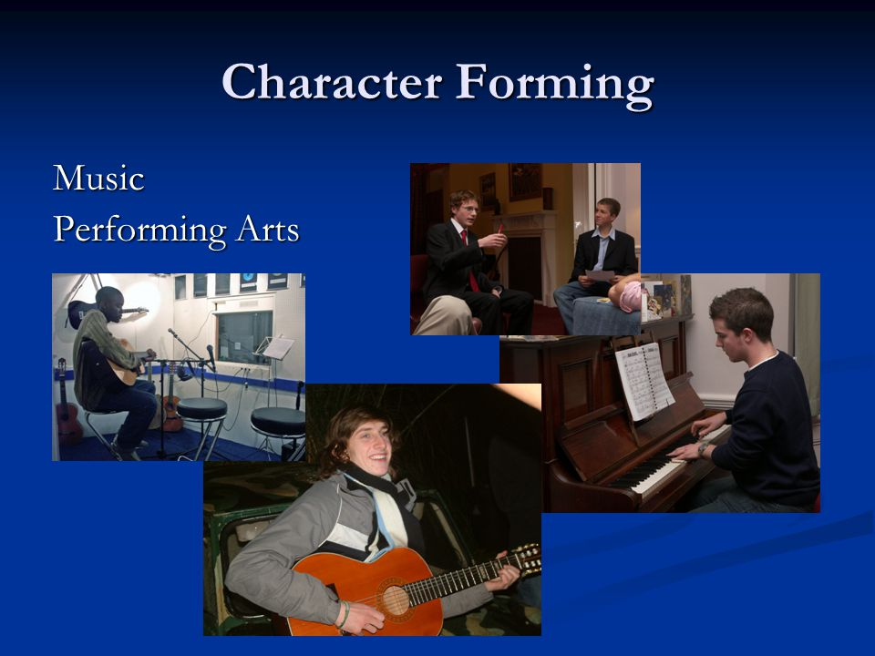 Character Forming Music Performing Arts