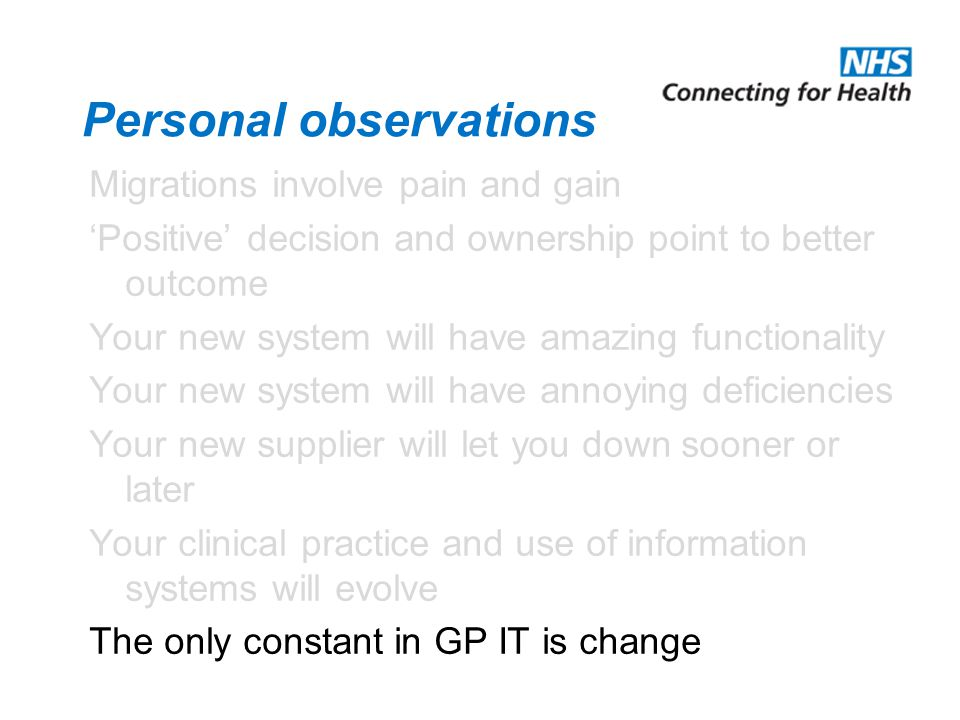 Personal observations Migrations involve pain and gain 'Positive' decision and ownership point to better outcome Your new system will have amazing fun