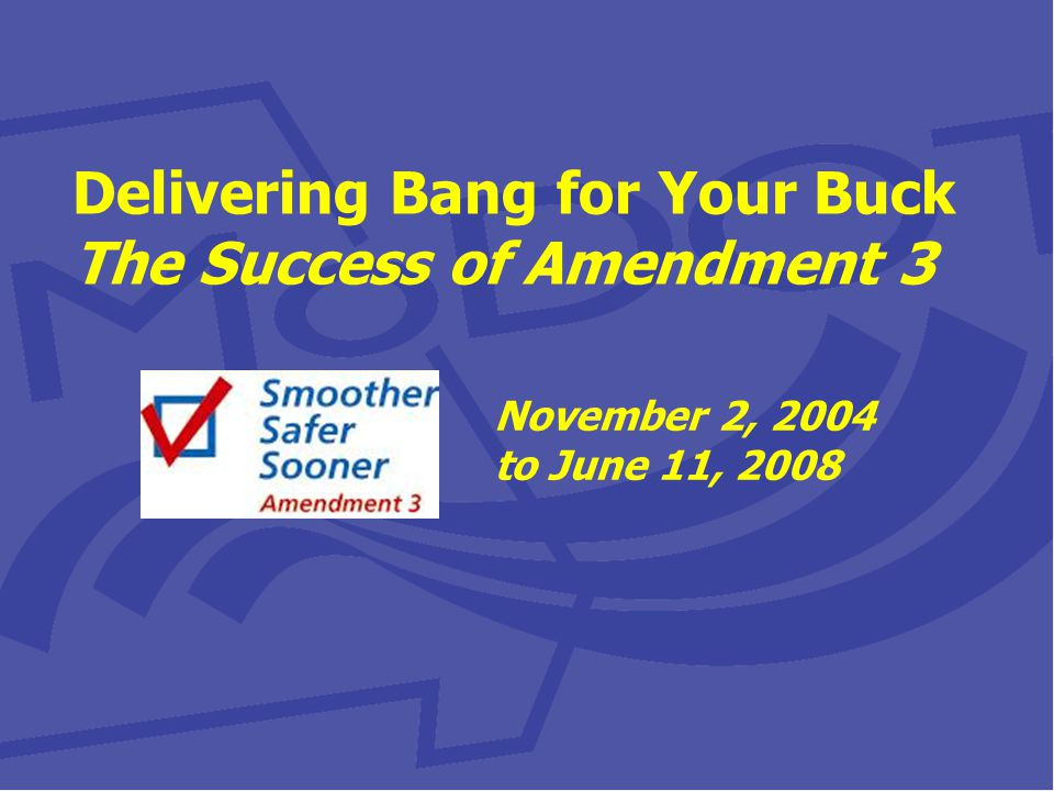 November 2, 2004 Missouri voters approved State Constitutional Amendment 3 by nearly 79 percent to fix the roads and end the road fund diversions