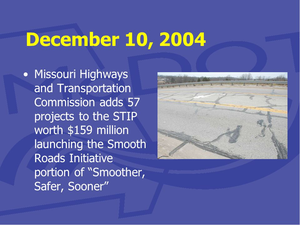 February 2, 2005 Commission awards 32 Smooth Roads Initiative projects worth $87 million Commission also awards two accelerated projects worth $9.6 million