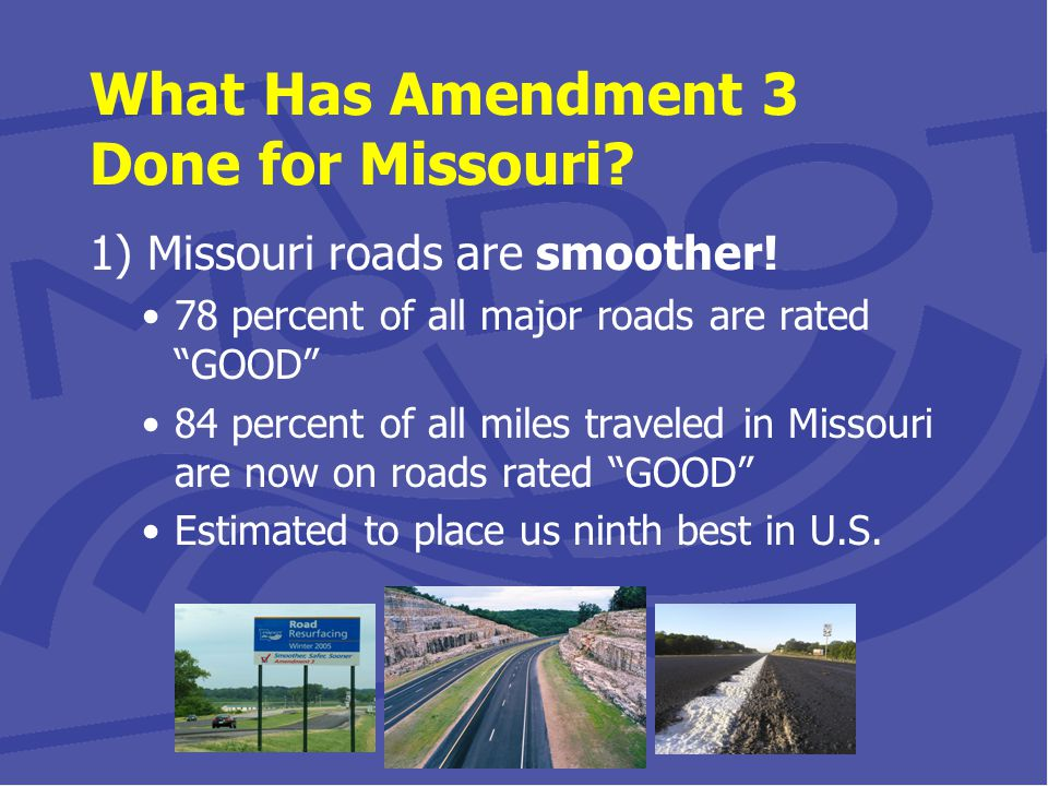 What Has Amendment 3 Done for Missouri. 1) Missouri roads are smoother.