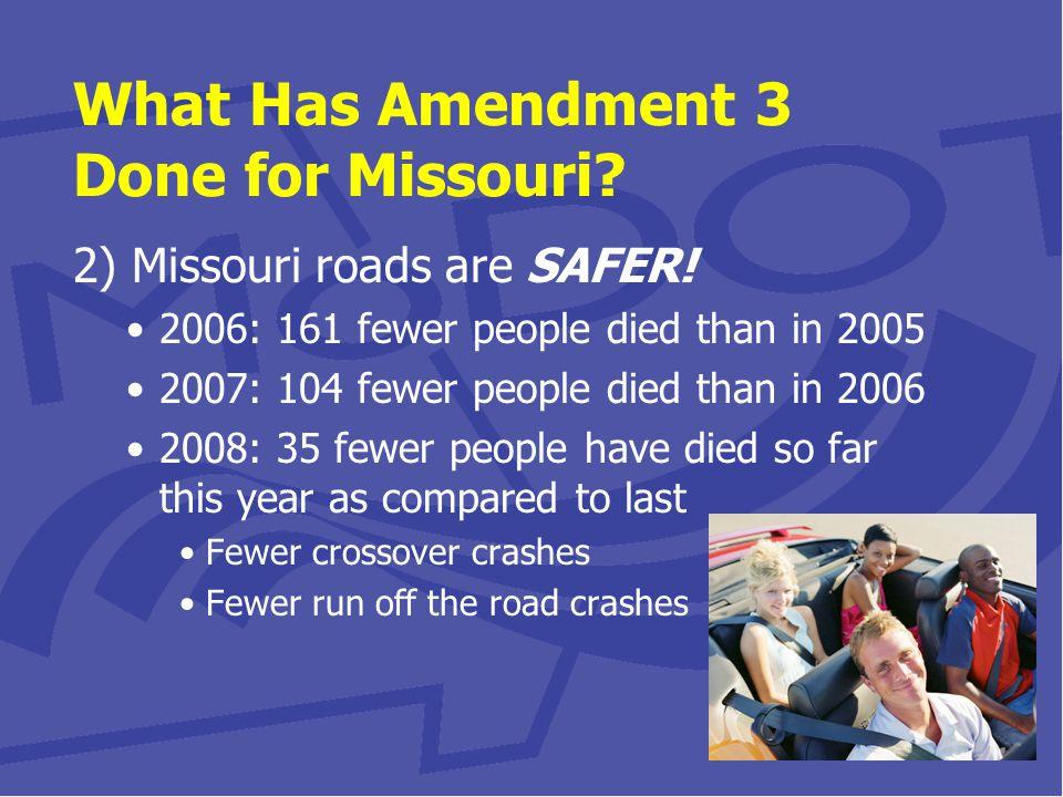 2) Missouri roads are SAFER.