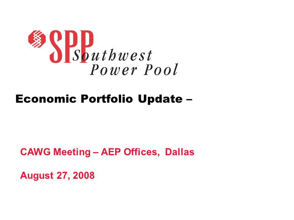 Economic Portfolio Update – CAWG Meeting – AEP Offices, Dallas August 27, 2008