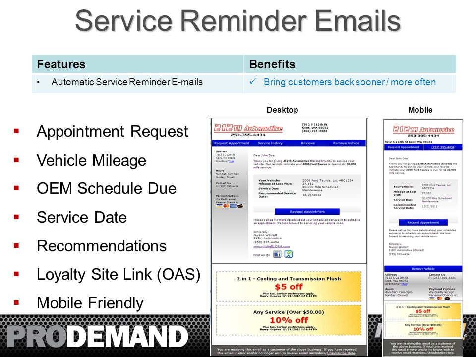 57 Comprehensive Solution Retention  Automatic Service Reminder Emails  Unlimited Target Market Email Promotions  Consumer Loyalty Vehicle Website (OwnerAutoSite.com)  Thank-you Email After Every Visit  Personal Marketing Support Agent  Free Email Matching  Large Postcards, Coupons and Custom Artwork (optional) New Customer Acquisition  Automatic Customer Review Collection  Search Engine Friendly Review Content  Auto Service News Blog/Content  Facebook Page Creation  Facebook Page Content Management  Advanced Business Reporting