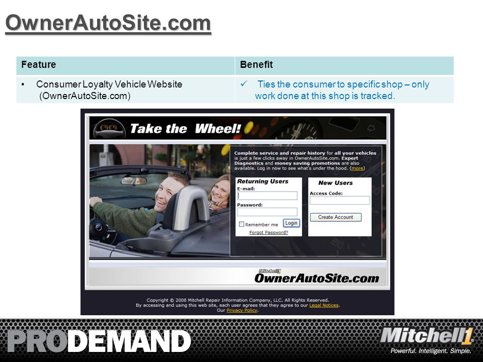8OwnerAutoSite.com FeatureBenefit Consumer Loyalty Vehicle Website (OwnerAutoSite.com) Ties the consumer to specific shop – only work done at this shop is tracked.