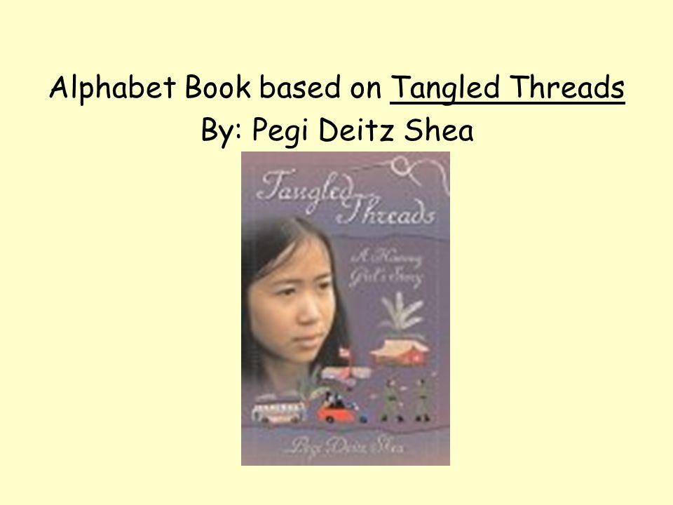Alphabet Book based on Tangled Threads By: Pegi Deitz Shea