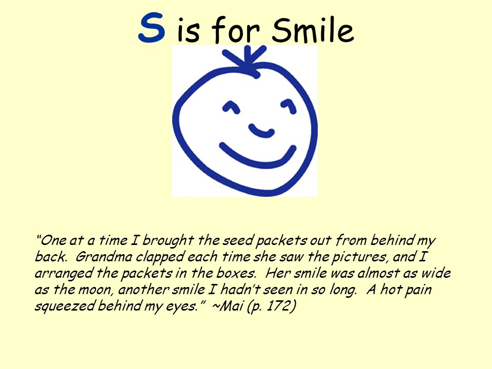 S is for Smile One at a time I brought the seed packets out from behind my back.