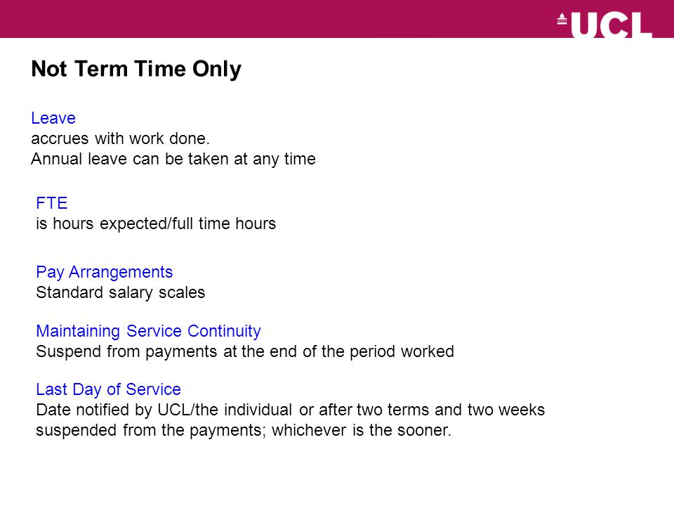 Term Time Only, Open Ended or Longer Than a Term Paid Over 12 Months FTE hours expected/full time term time hours (1080.40*) *1080.40 is the full time hours of work for a term only worker.