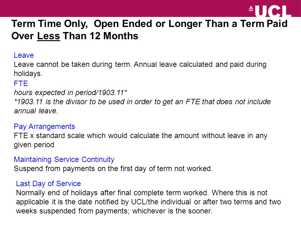 Short Term, a Term or Less FTE hours expected/full time hours Pay Arrangements Hours worked in month x hourly rate.