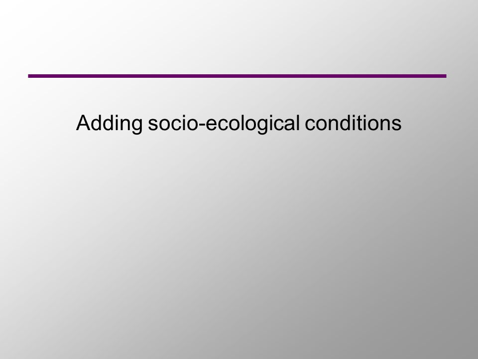 Adding socio-ecological conditions