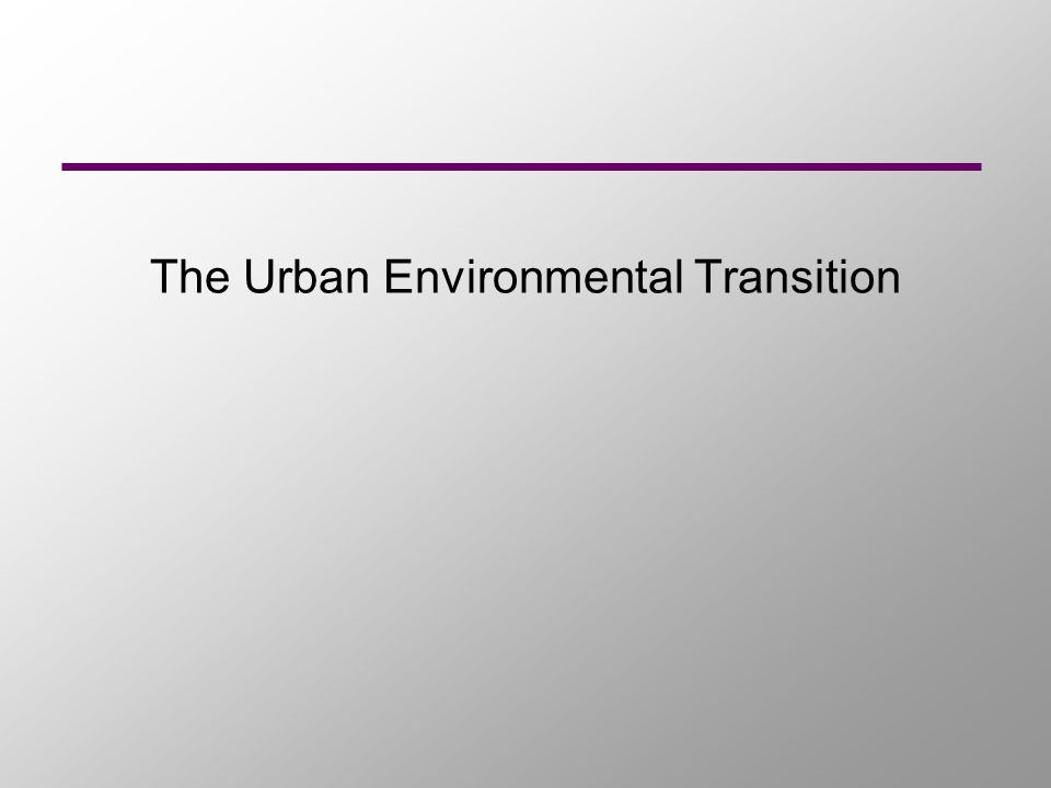 The Urban Environmental Transition