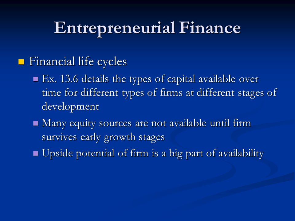 Entrepreneurial Finance Financial life cycles Financial life cycles Ex.