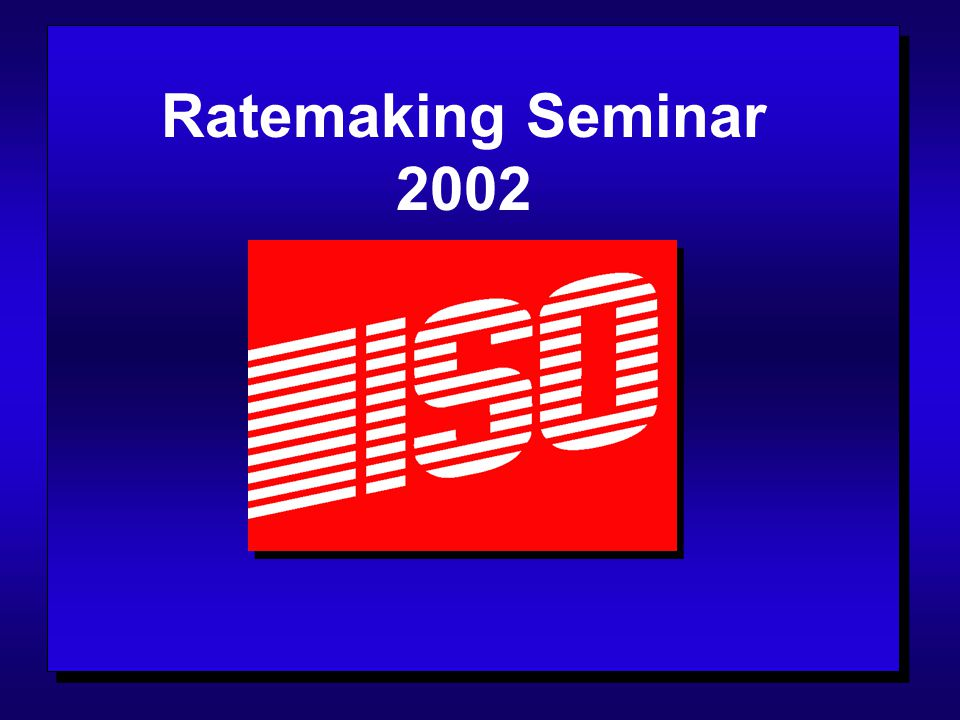 Ratemaking Seminar 2002