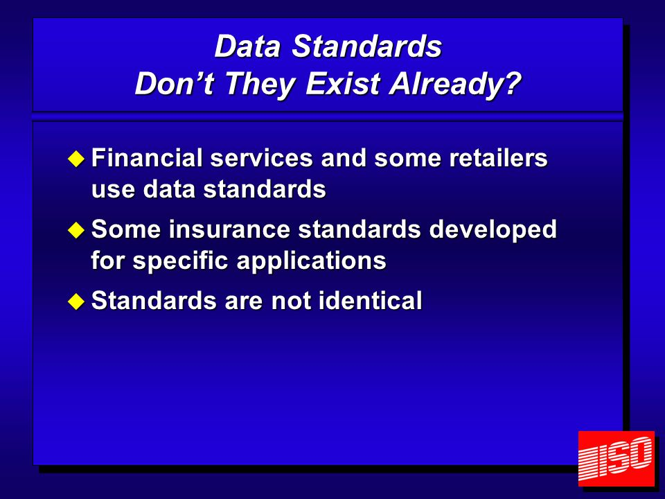 Data Standards Current Working Groups  IDMA TPA Data Standards Work Group  ACORD  ANSI  RIMS  ISO  WC Insurance Organizations (WCIO)