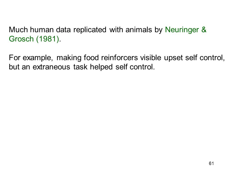 61 Much human data replicated with animals by Neuringer & Grosch (1981).