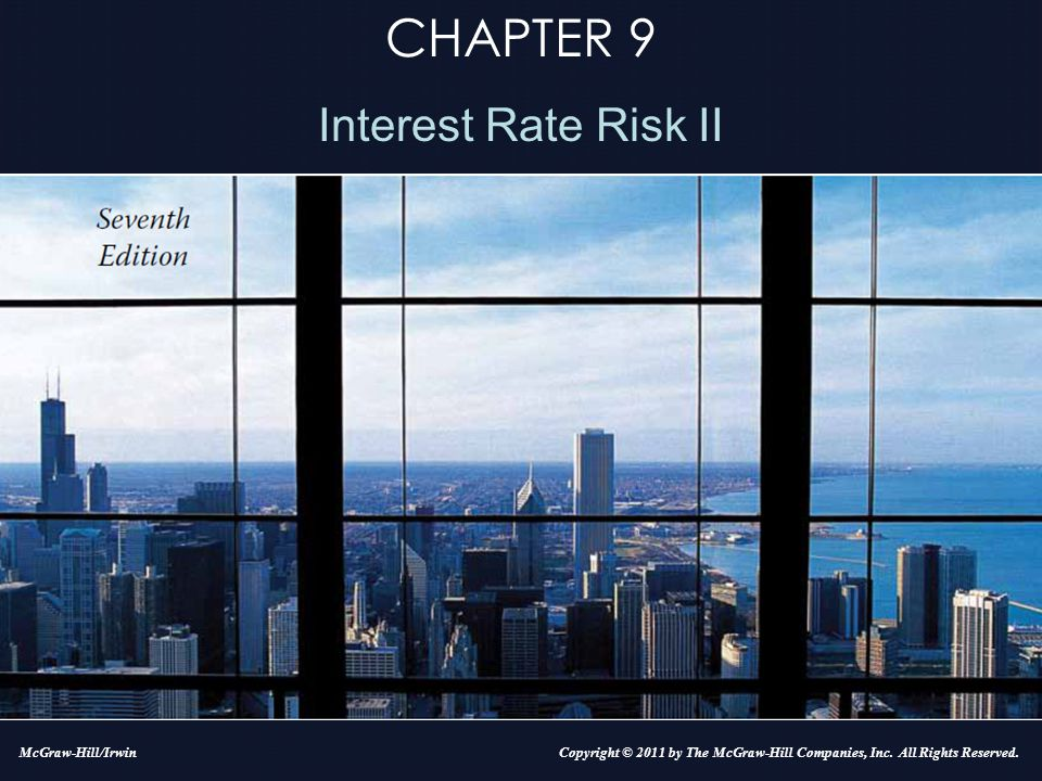 9-2 Overview  This chapter discusses a market value- based model for assessing and managing interest rate risk: –Duration –Computation of duration –Economic interpretation –Immunization using duration –*Problems in applying duration