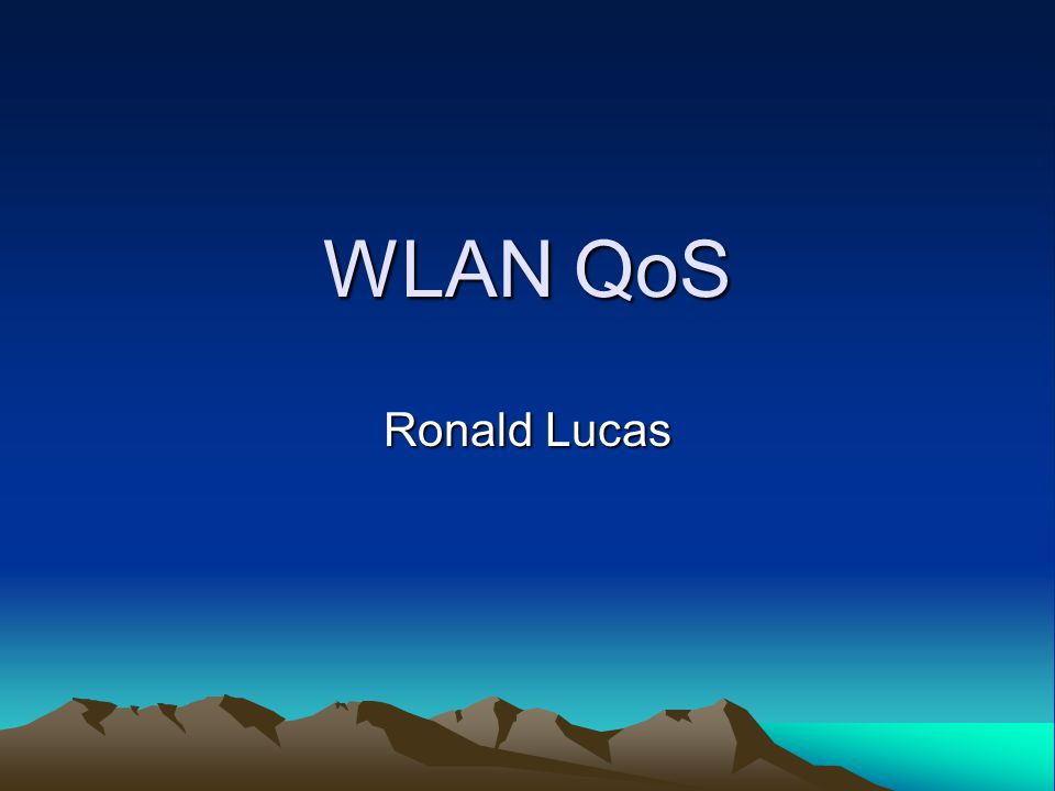 WLAN QoS Ronald Lucas