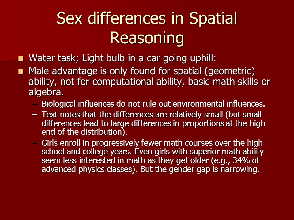 Sex differences in Spatial Reasoning Water task; Light bulb in a car going uphill: Water task; Light bulb in a car going uphill: Male advantage is onl