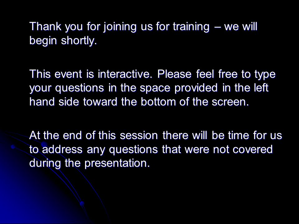 Thank you for joining us for training – we will begin shortly.