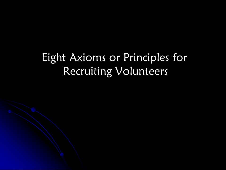 Eight Axioms or Principles for Recruiting Volunteers