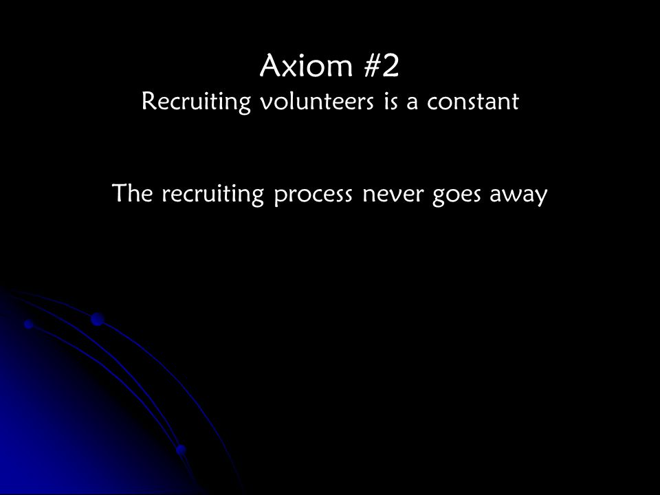 The recruiting process never goes away