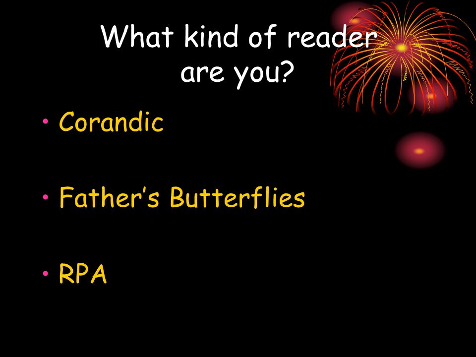 What kind of reader are you? Corandic Father's Butterflies RPA
