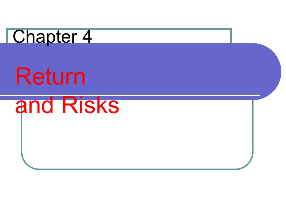 32 Sources of Risk (cont'd) Market Risk is the risk of decline in investment returns because of market factors independent of the given investment.