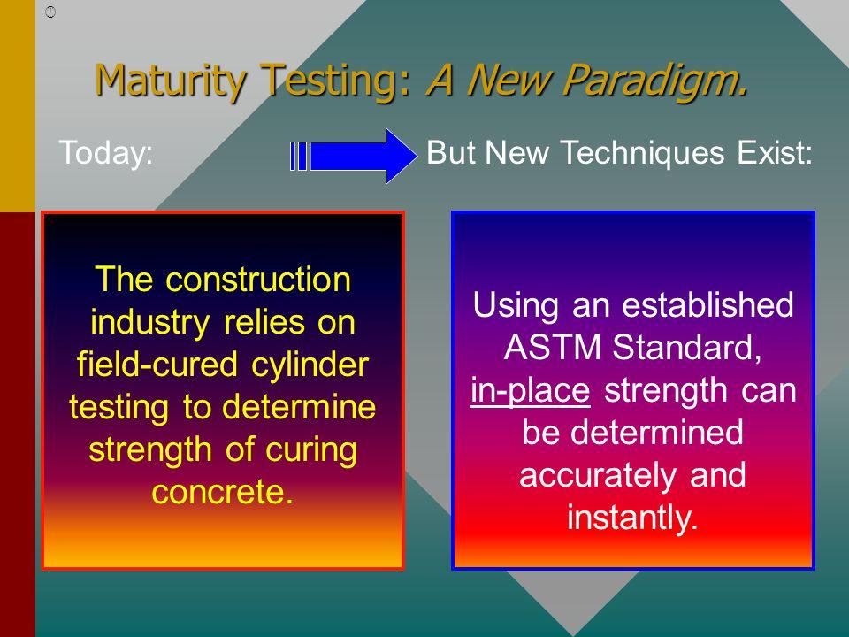 Maturity Testing: A New Paradigm.