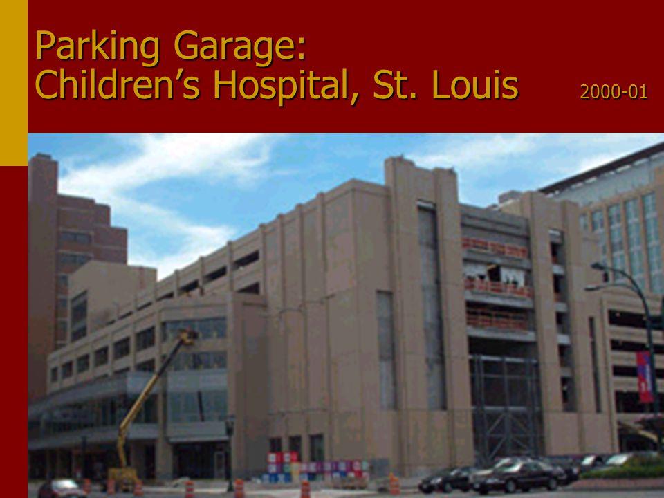 Parking Garage: Children's Hospital, St. Louis 2000-01