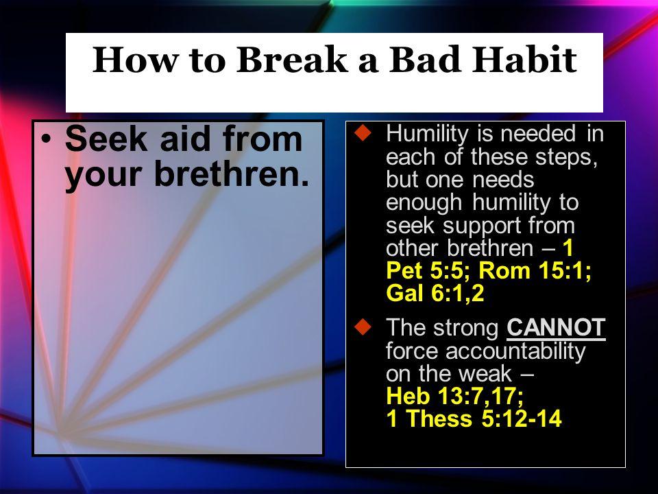 Seek aid from your brethren.