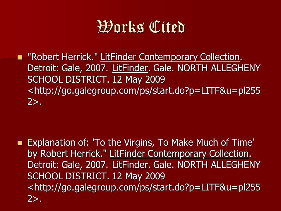 Works Cited Robert Herrick. LitFinder Contemporary Collection.